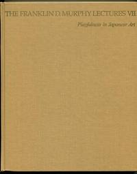 Playfulness in Japanese Art (The Franklin D. Murphy Lectures VII)