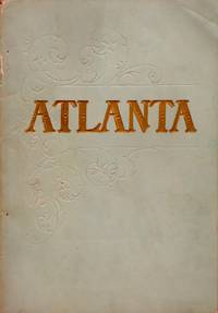 Hand Book of the City of Atlanta. A Comprehensive Review of the City's Commercial, Industrial...
