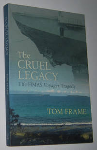 THE CRUEL LEGACY: The HMAS Voyager Tragedy