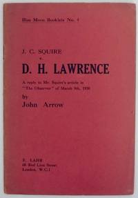 J.C. Sauire v. D.H. Lawrence: A Reply to Mr. Squire's article in The Observer of March 9th, 1930