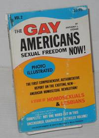 The gay Americans: sexual freedom now! Vol. 2, photo illustrated, the first comprehensive, authoritative report on the exciting, new -- American homosexual revolution. A study of homosexuals & lesbians