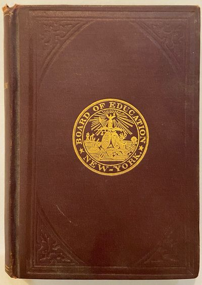 New York: Hall of the Board of Education, 1887. hardcover. very good(+). 392pp. 12mo, original brown...
