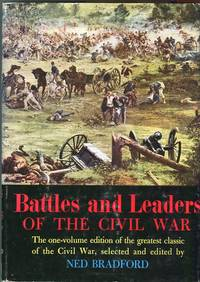 Battles and Leaders of the Civil War: The one volume edition of the greatest classic of the Civil War