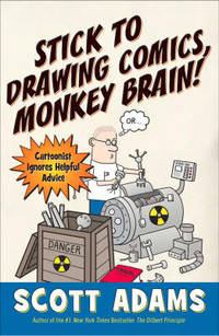 image of Stick To Drawing Comics, Monkey Brain!: Cartoonist Ignores Helpful Advice