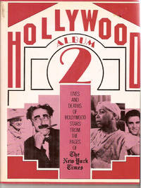 Hollywood Album 2: Lives And Deaths of Hollywood Stars from the Pages of the New York Times by Edited By Arleen Keylin - 1979