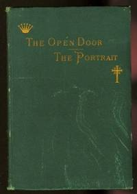 image of THE OPEN DOOR.  THE PORTRAIT.  TWO STORIES OF THE SEEN AND THE UNSEEN.
