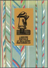 ADULT ALPHABETS: EXAMPLES OF ENGLISH PRESS ALPHABET BOOKS FROM THE