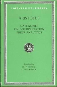 Aristotle Volume I: The Categories / On Interpretation / Prior Analytics (Loeb Classical Library...