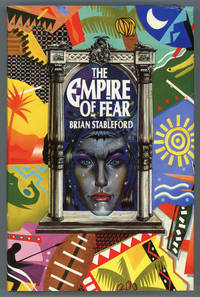 THE EMPIRE OF FEAR by  Brian M Stableford  - Signed First Edition  - 1988  - from L. W. Currey, Inc. (SKU: 4828)