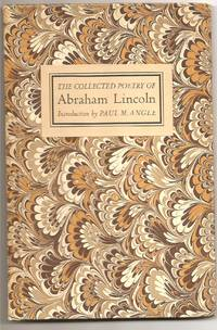 The Collected Poetry of Abraham Lincoln by   Paul M. Angle (Introduction) Abraham Lincoln - First edition - 1971 - from Pontaccio and Biblio.com