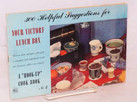 300 helpful suggestions for your victory lunch box. How to plan, prepare and pack a compact and nutritious meal for factory, office or school
