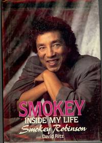 SMOKEY: INSIDE MY LIFE by  Smokey ROBINSON - Hardcover - 1989 - from Antic Hay Books and Biblio.com