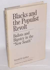 "Blacks and the Populist revolt; ballots and bigotry in the ""New South"