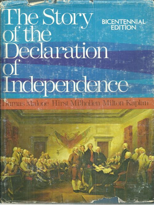 STORY OF THE DECLARATION OF INDEPENDENCE Bicentennial Edition, Malone, Dumas