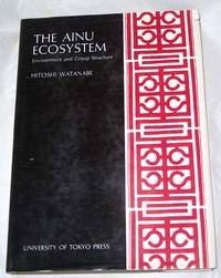 The Ainu Ecosystem: Environment and Group Structure