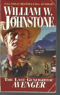 Avenger (The Last Gunfighter, Book 15) by  J.A  William W.; Johnstone - Paperback - 2007-03-01 - from Vada's Book Store and Biblio.co.uk