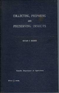 Collecting  Preparing And Preserving Insects