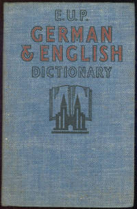 ENGLISH UNIVERSITIES PRESS CONCISE GERMAN AND ENGLISH DICTIONARY Together with a Concise German Grammar