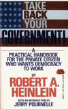image of Take Back Your Government : A Practical Handbook for the Private Citizen Who Wants Democracy to Work