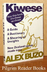 (The) Kiwese (Dictionary): A Guide, A Ductionary, A Shearing of Unsights.  (New Zealand-speak made easy.)