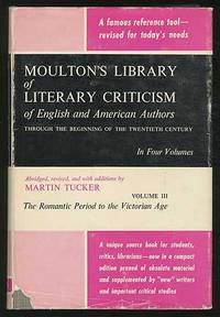 Moulton's Library of Literary Criticism of English and American Authors: Through The Beginning of The Twentieth Century: Volume III