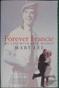 Forever Francie : My Life with Jack Milroy