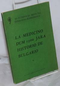 image of La Medicino dum 1300 Jara Historio de Bulgario. III - Internacia Medicina Esperanto-Konferenco. Bulgario - urbo Ruse, 15-19.VII.1981