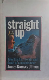 Straight Up:  The Life and Death of John Harlin