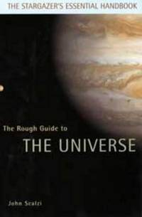The Rough Guide to the Universe by  John Scalzi - Paperback - from Alan Wofsy Fine Arts and Biblio.com