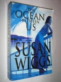 The Ocean Between Us by Susan Wiggs - Paperback - First Australian Edition - 2004 - from Manyhills Books and Biblio.com
