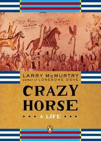 image of Crazy Horse: A Life (Penguin Lives Biographies)