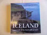 Iceland. A Portrait of Its Land and People.