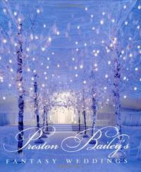 Preston Bailey's Fantasy Weddings