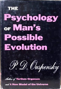 The Psychology of Man\'s Possible Evolution