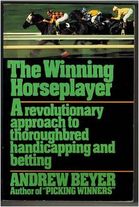 The Winning Horseplayer: A Revolutionary Approach to Thoroughbred Handicapping