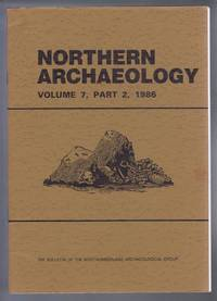 Northern Archaeology, Volume 7, Part 2, 1986. The Bulletin of the Northumberland Archaeological Group