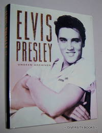 ELVIS PRESLEY : Unseen Archives