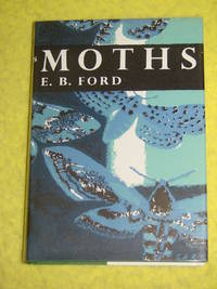 New Naturalist #30, Moths. by E B Ford - Hardcover - 1976 - from Pullet's Books (SKU: 000777)