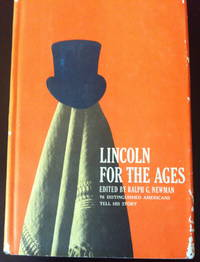 image of Lincoln for the Ages: 76 Distinguished Americans Tell His Story