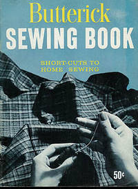 Butterick Sewing Book, Short-Cuts to Home Sewing