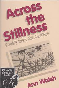 Across the Stillness: Poetry Form the Cariboo