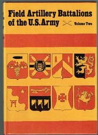 Field Artillery Battalions of the US Army. Vol. II.