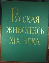 Russkaya Zhivopis' XIX Vyeka (Nineteenth Century Russian Painting)