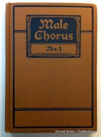 Male Chorus No. 1: For Use in Gospel Meetings, Christian Associations and other Religious Services
