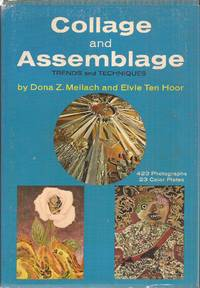 Collage and Assemblage: Trends and Techniques by  Dona Z. & Elvie Ten Hoor Meilach - 1973. - from Auldfarran Books, IOBA (SKU: 24078)