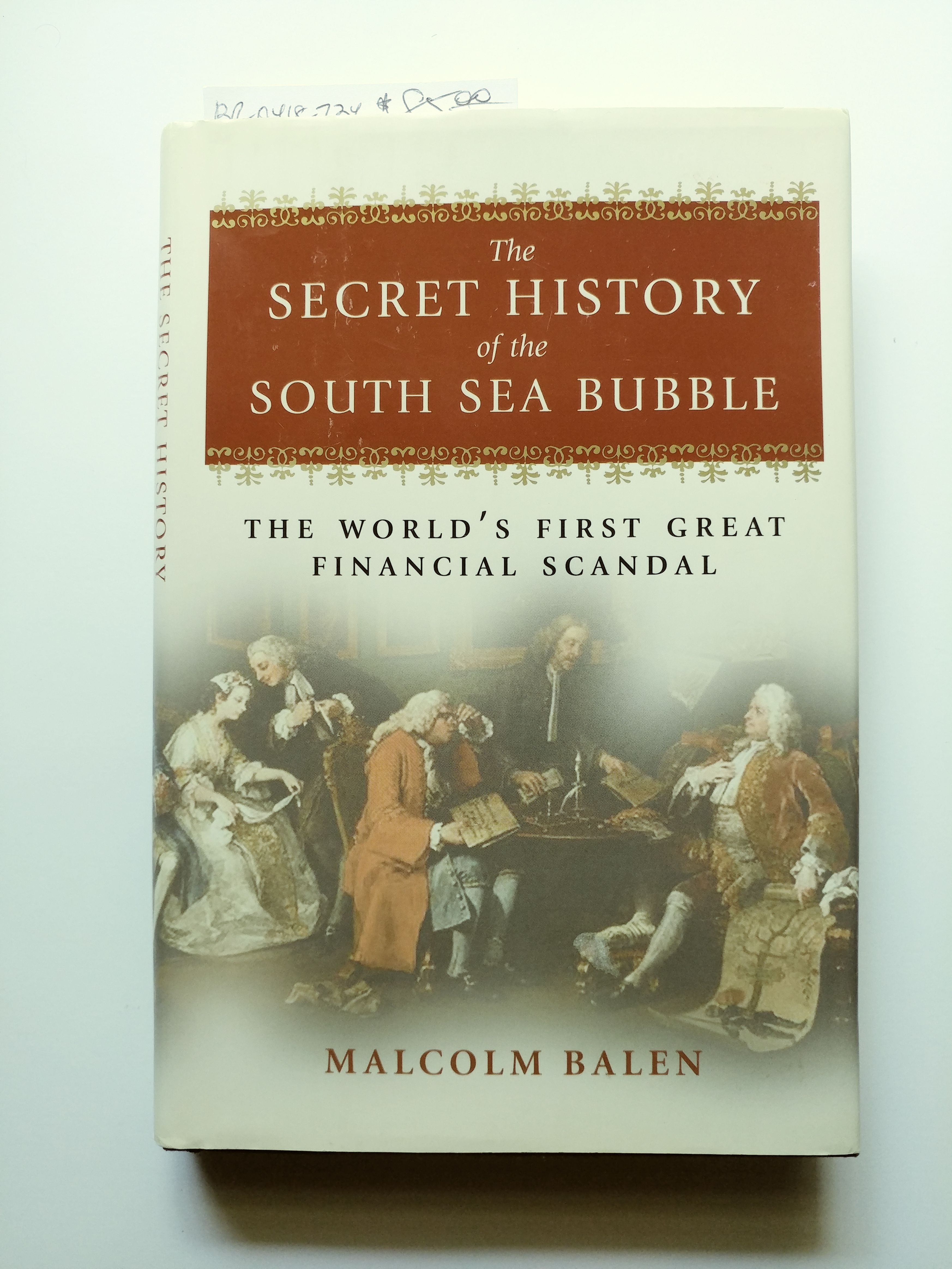 The Secret History of the South Sea Bubble by Malcolm Balen - First Edition  stated - 2003 - from BookRanger and Biblio com