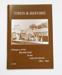 image of Then & Before. Glimpses of the Belair Line in the Age of Steam 1883-1969