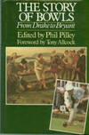 The Story Of Bowls: From Drake To Bryant by  ed  Phil - 1st Edition - 1987 - from Chris Hartmann, Bookseller and Biblio.com