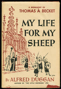 My Life for My Sheep : A Biography of Thomas A Becket