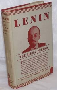 image of Lenin, Volum IV: The Iska Period, 1900-1902; Book I.